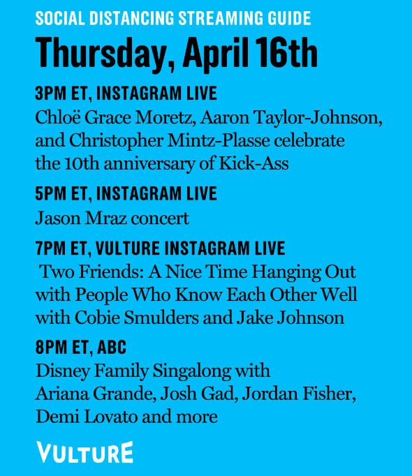 Today's streams: @chloegmoretz, Aaron Taylor Johnson, and @mintzplasse reunite virtually for the 10th anniversary of Kick-Ass👊 @cobiesmulders and Jake Johnson going live on @vulture IG for another episode of Two Friends 👏 Singalong to your favorite Disney songs at home 💫 https://t.co/78dJdsvh0W