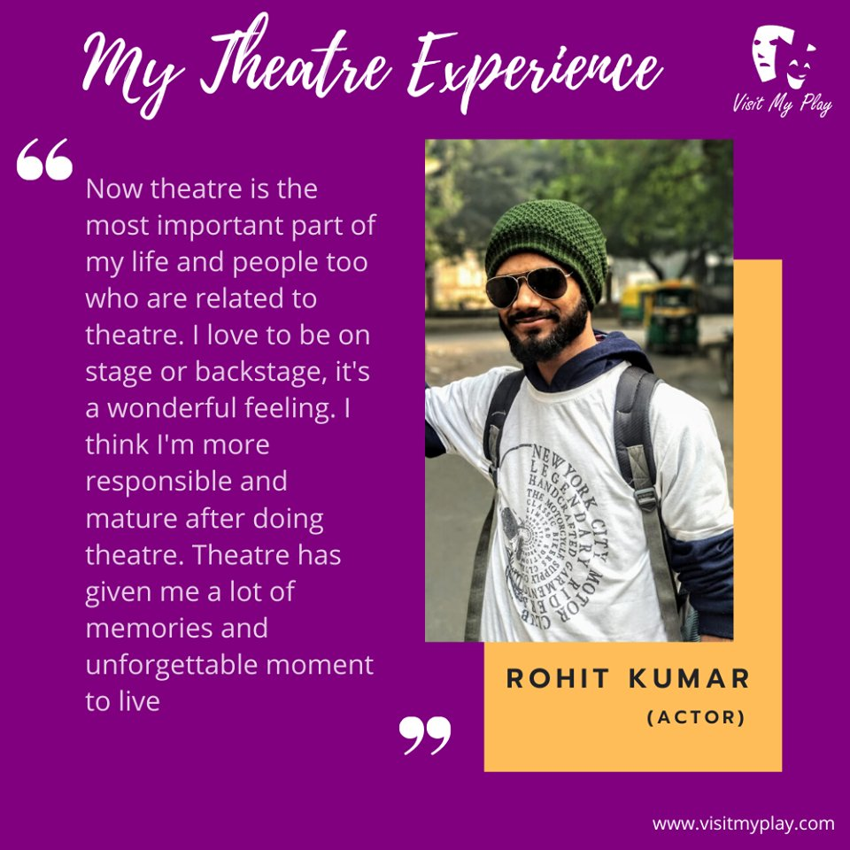 We are growing bigger. Have a look at what Rohit Kumar(aka Rohit Hansi) has to share about his experience of theatre life.  #visitmyplay #theatrelife #theatreexperience #artist #actorslife #actor #theater #lovefortheatre #actorslife🎬#acting #bollywood #theatreplay #theatrearts