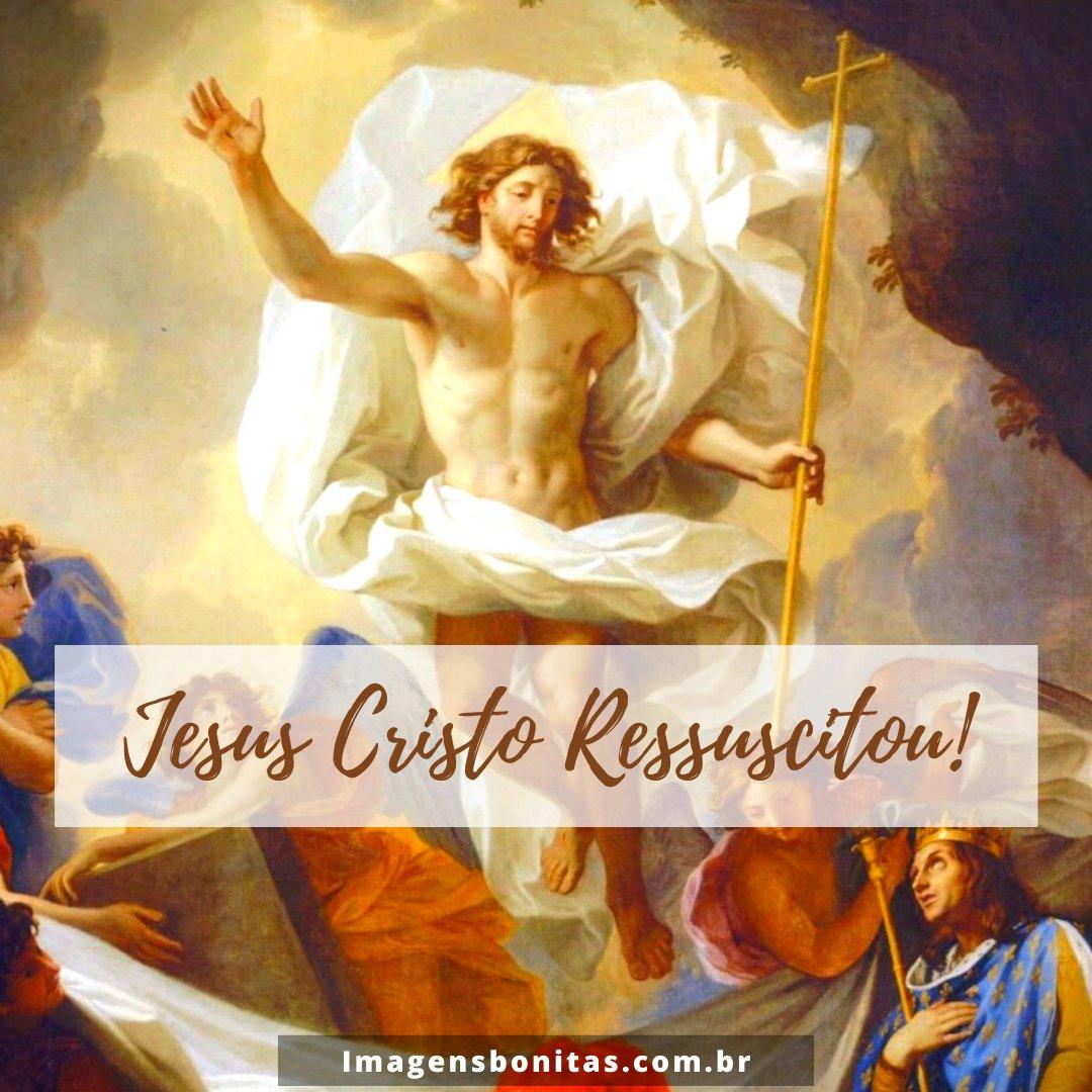 Jesus Cristo Ressuscitou!