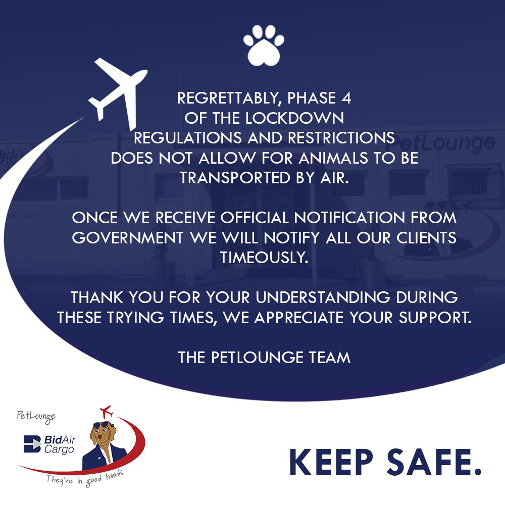 Regrettably, Phase 4 of the lockdown regulations and restrictions does not allow for animals to be transported by air. Once we receive official notification from Government we will notify all our clients timeously. #PetLounge #StaySafe #LockdownNotice #Covid19. 🐾 https://t.co/HId09DTR58