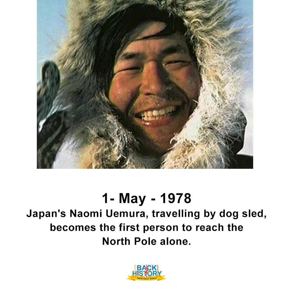 1 - May - 1978 – Japan's Naomi Uemura, travelling by dog sled, becomes the first person to reach the North Pole alone. #History #Historymemes #worldHistory #WorldHistorymemes #JapansNaomiUemura #NorthPole #OnthisDay #OnthisDayinHistory #Back_2_history #Back2History #BacktoHistorypic.twitter.com/2RoJJTPQfq