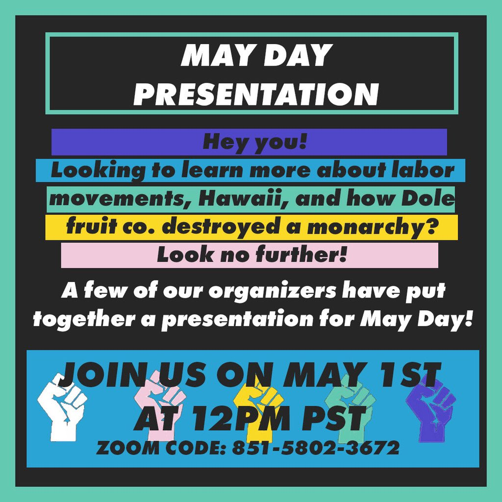 join us tomorrow for a #MayDay presentation about #laborunion history, and the Hawai'i Dole workers!