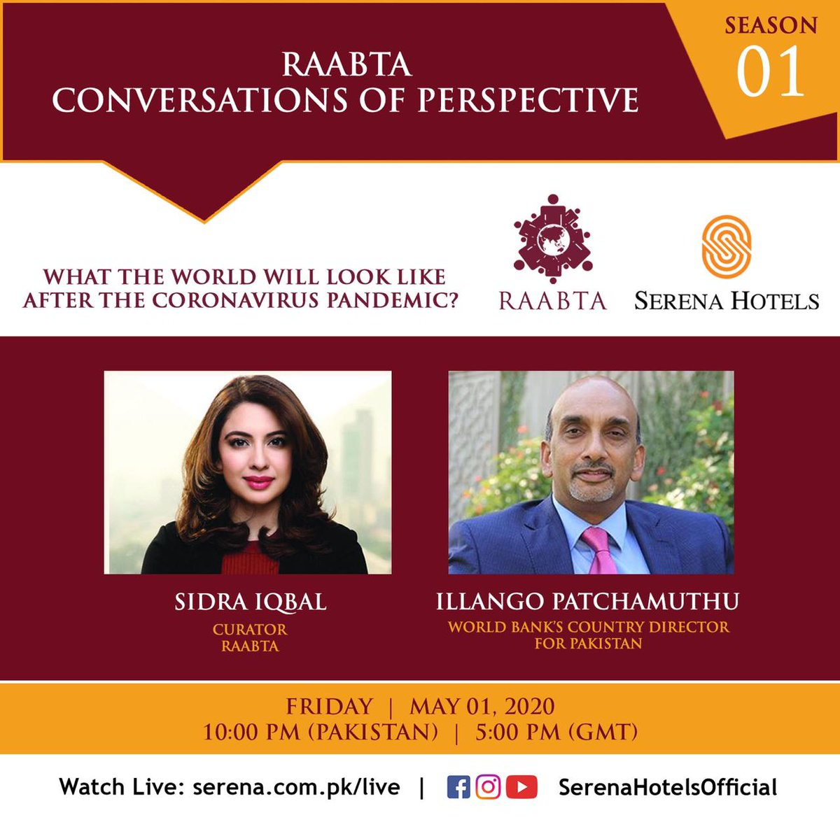 Sidra Iqbal, Curator Raabta talks to Illango Patchamuthu - World Bank's Country Director for Pakistan.  Watch Live on Friday, 01 May at 10:00 pm (Pakistan Time)   5:00 pm (GMT) on https://t.co/CKL9uloMfi or Facebook/YouTube/Instagram @SerenaHotelsOfficial.   #StayHome #StaySafe https://t.co/t4IkNw61pv