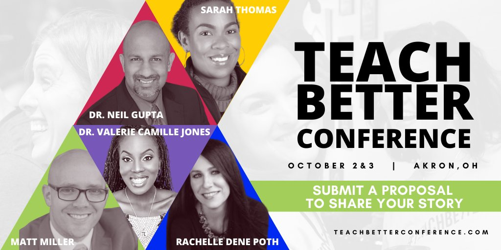 Make sure to submit your proposal! Sarah Thomas, Rachelle Dene Poth, Matt Miller, Dr Neil Gupta, Dr Valerie Camilla Jones, & more! Are you ready to share the stage with these outstanding educators?   #TeachBetter #TeachBetter20 #TeachBetter19