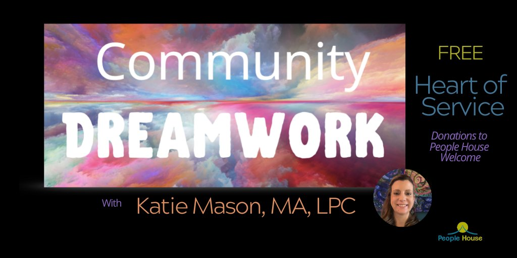 Join us this Friday for COMMUNITY DREAMWORK with Katie Mason, LPC https://t.co/7YC1Er2Yzk  #FREE 'Heart of Service' #webinar by @PeopleHouseCO #holistic  #mentalhealth  #dream #dreams #meaningofdreams #Integration #consciousness #lucid #dreaming #dreamjournal https://t.co/6GHPCHdeQB