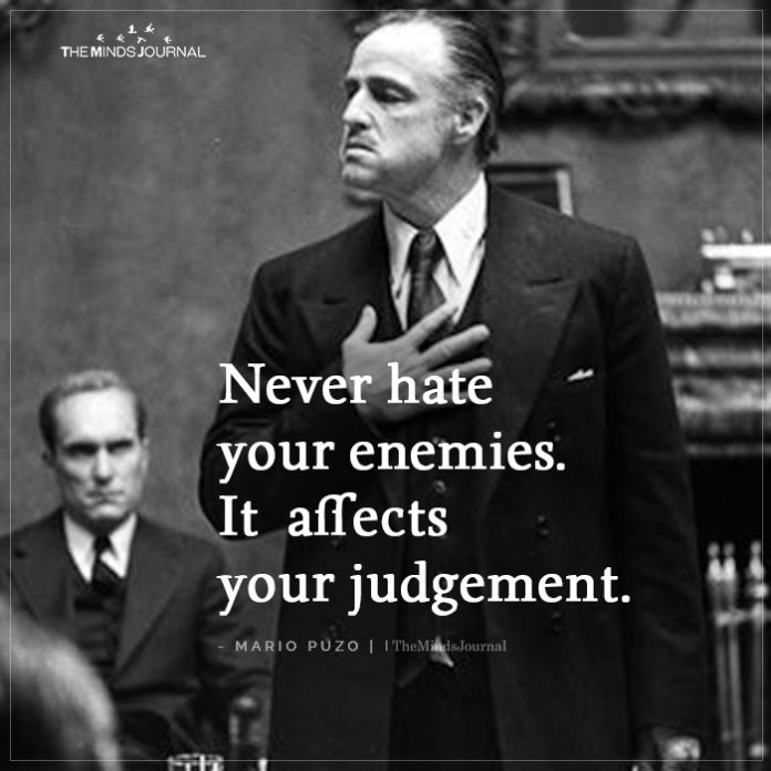 - think before you hate someone, it affects your judgement! #enemies #judgement