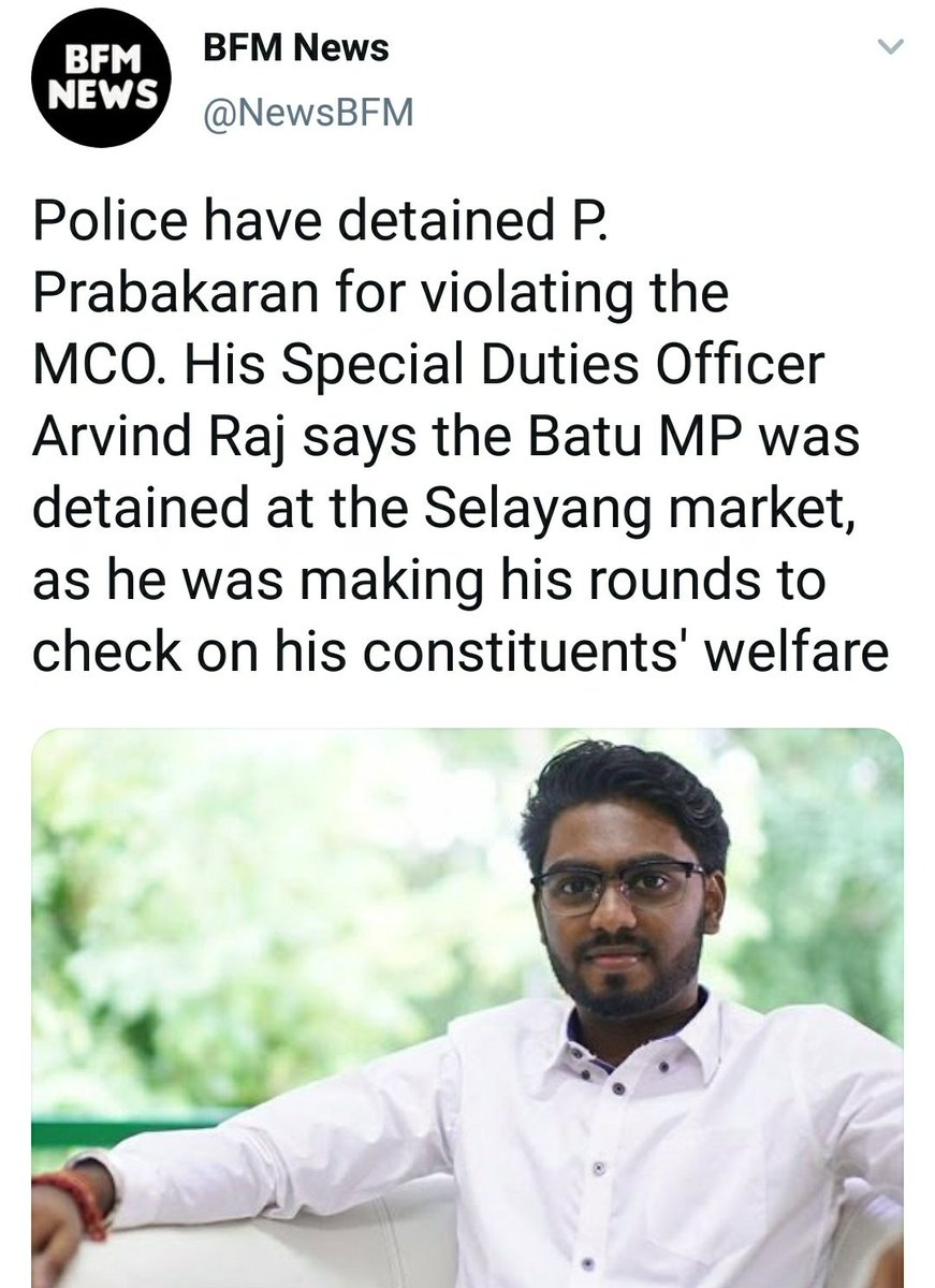 BFM News (@NewsBFM) tweeted: Police have detained P. Prabakaran for violating the MCO. His Special Duties Officer Arvind Raj says the Batu MP was detained at the Selayang market, as he was making his rounds to check on his constituents' welfare