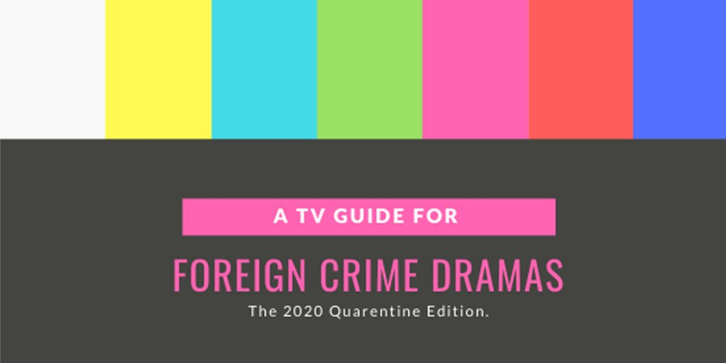 A GUIDE FOR SOME GREAT FOREIGN CRIME DRAMAS TO PASS THE QUARENTINE BLUES. https://t.co/pvIWYDIL8K https://t.co/KJVeOgoPUM
