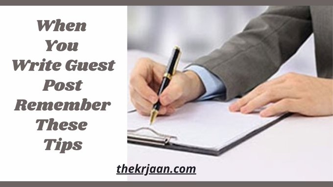 When You Write Guest Post Remember These Tips