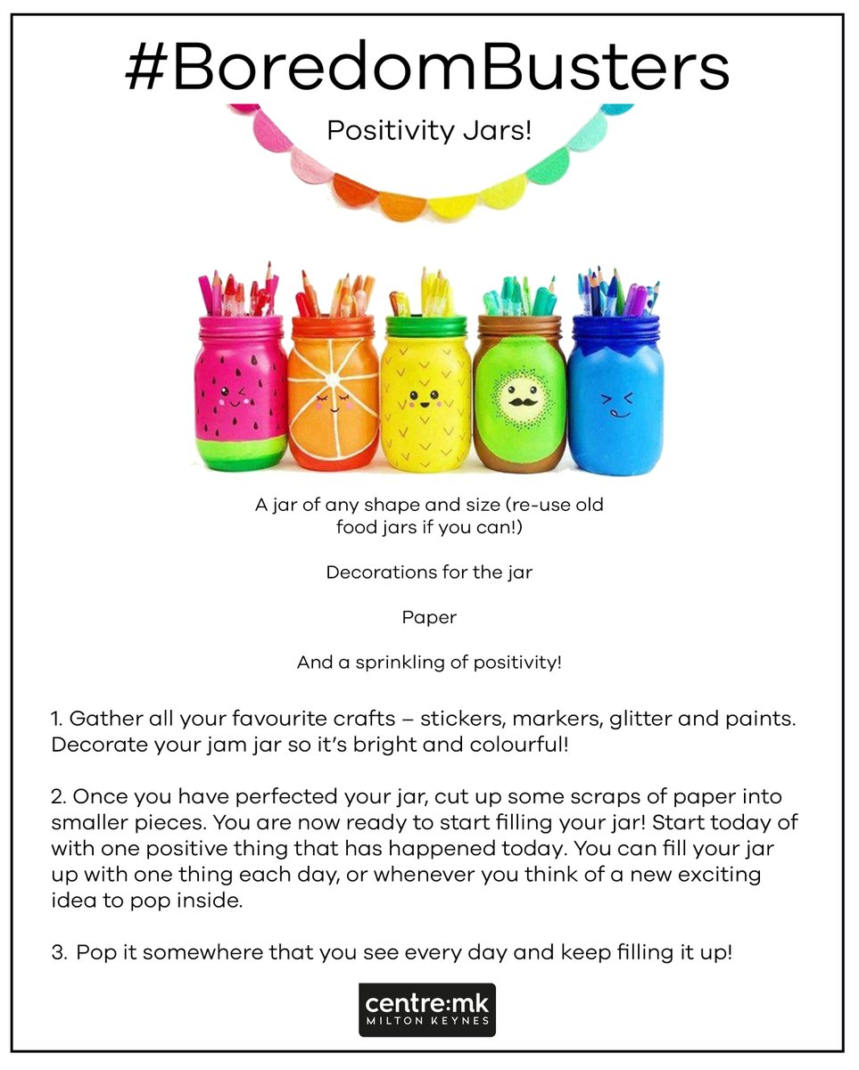 Centre Mk On Twitter Boredom Busters Today S Boredombusters Activity Is To Make Positivity Jars We Want You To Fill Your Positivity Jar With Anything From Things You Re Grateful For To Planning Ideas Of