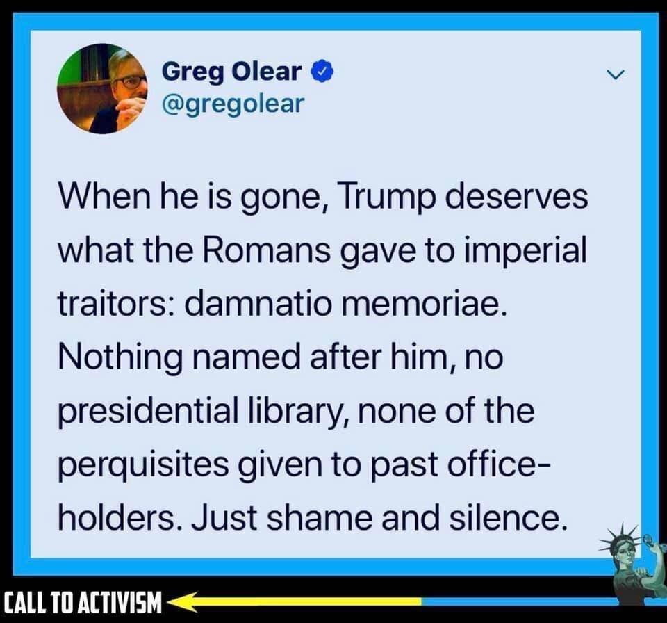 """@Damaan4u33 #HistoryWillRememberTrump #Impeached45     """"Damnatio Memoriae"""" And his worst fears ~ humiliation, shame, prison and complete bankruptcy! https://t.co/VF1wcTSR9s"""