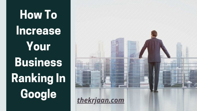 How To Increase Your Business Ranking In Google