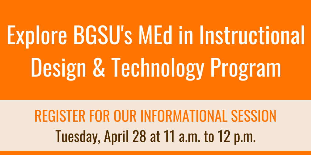 Bgsu On Twitter The Bgsugradcol Is Hosting A Webinar For Those Interested In Our Med In Instructional Design Technology Program The Gre Gmat Requirements Are Temporarily Being Waived For Graduate