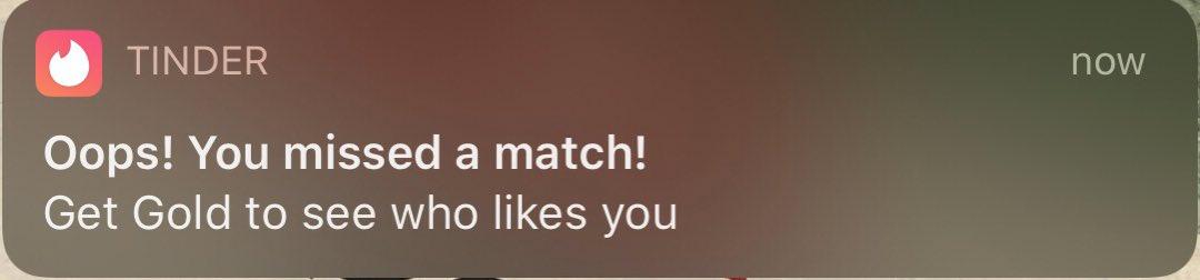 Missed A match on Tinder