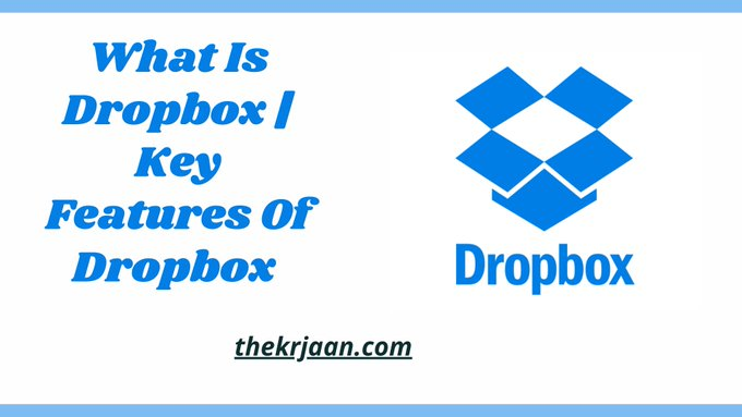 What Is Dropbox | Key Features Of Dropbox
