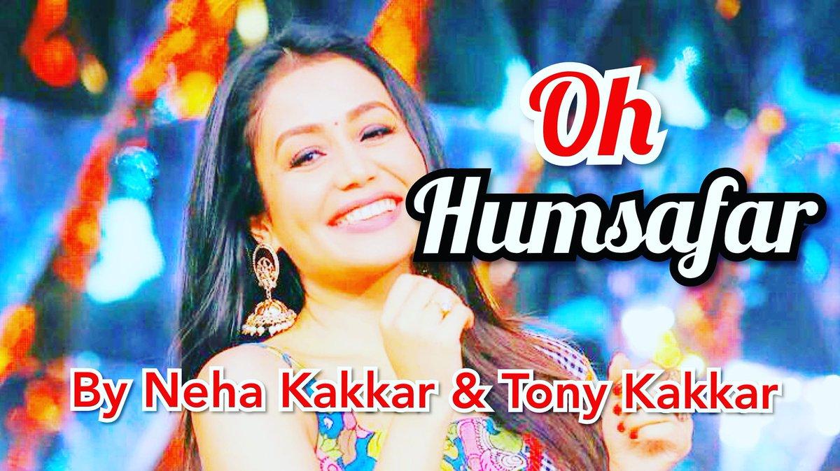 Oh Humsafar Lyrical Video Song. #ohhumsafar #nehakakkar #tonykakkar @TonyKakkar @iAmNehaKakkar https://youtu.be/LW9Dp0BUPDMpic.twitter.com/VT6GwbVh8P