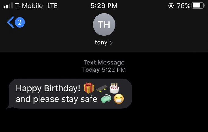 Tony hawk texted me happy birthday :(((