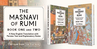 Pleased to announce the anticipated publication by BIPS Research Director, Alan Williams: 'The Masnavi of Rumi'  The volumes present readable translations of Rumi's C13th text in blank verse w/ explanatory notes & original Persian text   @BloomsburyBooks