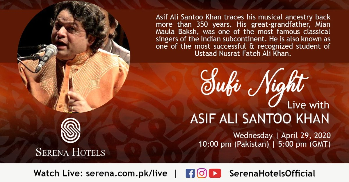 Join us for a soulful journey into the enchanting Sufi tradition of Qawwali music. Live with Asif Ali Santoo Khan.  Wednesday, 29th April at 10:00 pm (PST)   5:00 pm (GMT) on https://t.co/CKL9uloMfi or Facebook/YouTube/Instagram @SerenaHotelsOfficial.   #StayHome #StaySafe #Music https://t.co/OdAiQkYQvS