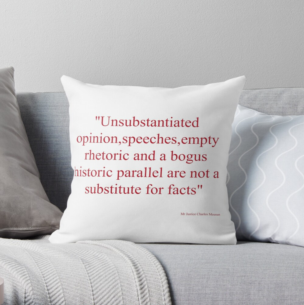 You'd nearly want to make a cushion cover out of that quote by Justice Meenan