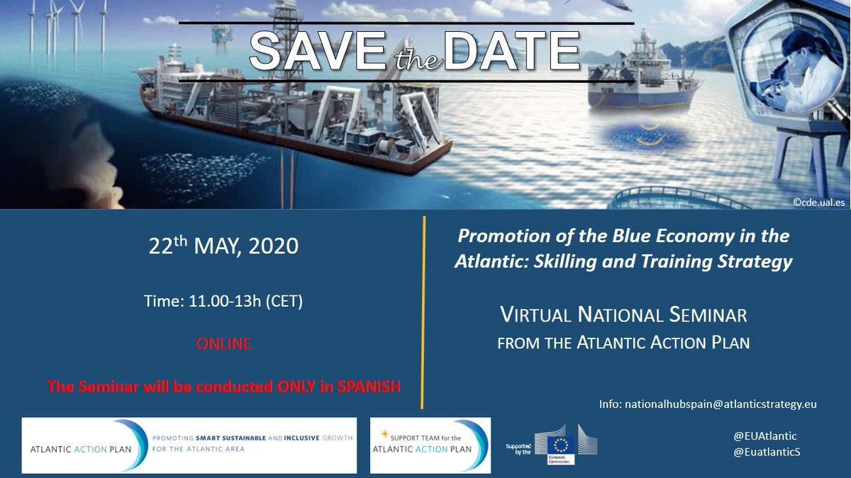 🗓 Save the date: National Virtual Seminar 22/05/2020 (11-13h) on #skilling and #training on #BlueEconomy 🌊 🔜 Join us and learn about #BlueSkills with @EuatlanticS @EUAtlantic @MAECgob @m_pasku @EMPORIA4KT @actuazul @I3Ocean @FundacionCETMAR @campusdelmar @CEPESCA @Euskampus