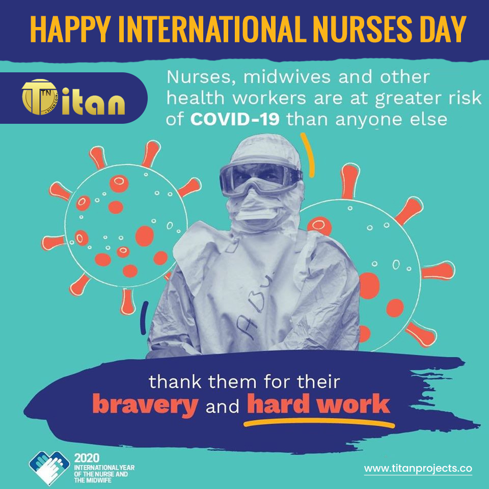 To the nurses of the world: ❤Happy International Nurses Day, a day that we dedicate to YOU! ❤Thank you for working round the clock to fight the COVID-19 pandemic. - #TitanProjects Team titanprojects.co #covid #corona #virus #coronav #stayhome #staysafe #lockdown
