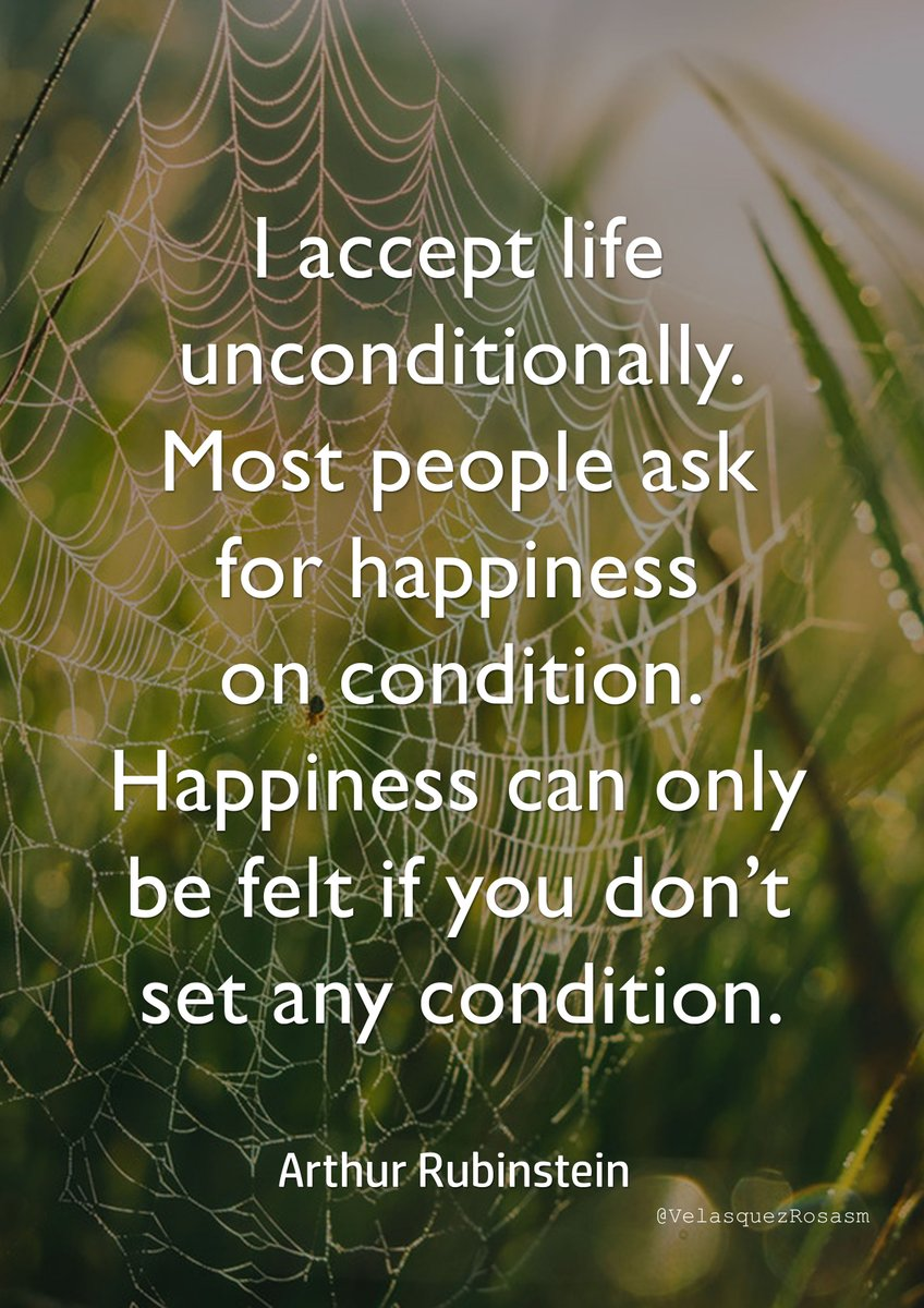 """""""I accept #life unconditionally Most #people ask for happiness on condition"""" -Arthur Rubinstein.  Luis Velasquez Rosaspic.twitter.com/fYq2lhKi4p"""
