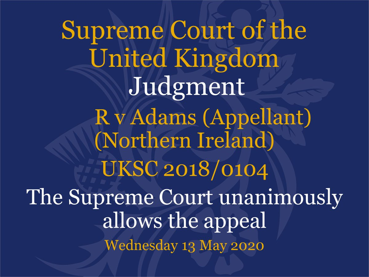 Judgment has been handed down this morning via video link in the case of R v Adams (Appellant) (Northern Ireland) – UKSC 2018/0104 supremecourt.uk/cases/uksc-201…
