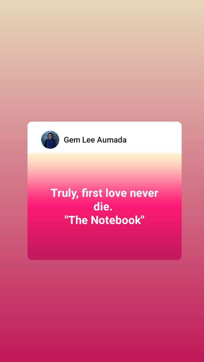 Truly, first love never die. #NicholasSpark #TheNotebook #truelove