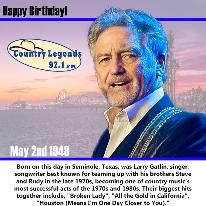 Happy Birthday Larry Gatlin!