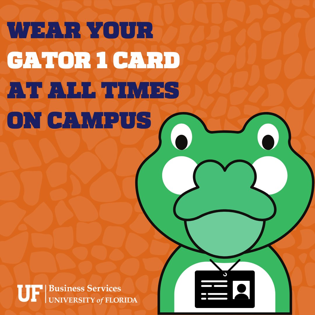 Do your part to keep UF safe by wearing your Gator 1 Card on campus!