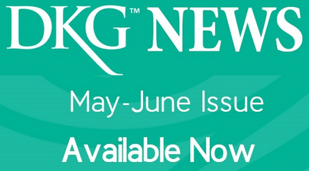 The May/June issue of the DKG News is out! Sign in to dkg.org and click the Publications tab!