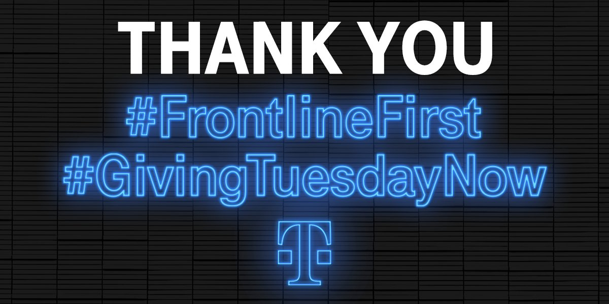 I'm joining @TMobile and #GivingTuesdayNow to say THANK YOU to our frontline heroes.  #FrontlineFirst