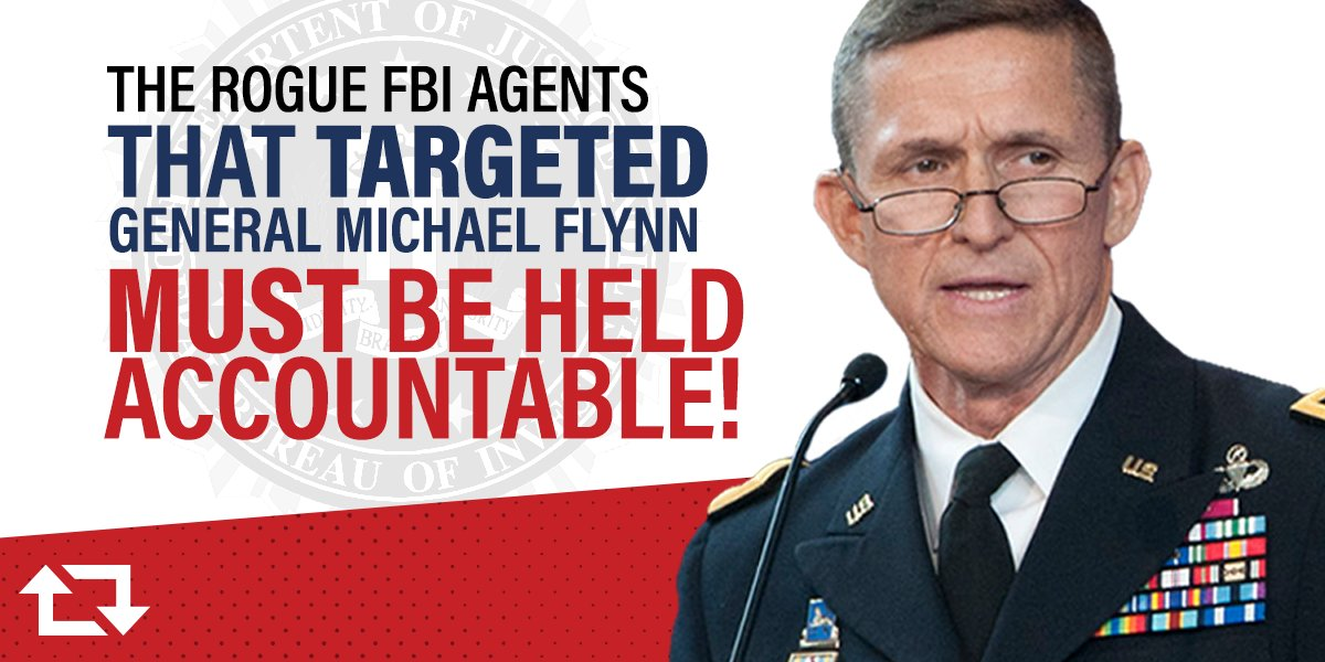 The recent news surrounding the FBI's targeting of General Flynn is COMPLETELY unacceptable. RETWEET if you agree that these rogue agents MUST be held accountable! https://t.co/Uipa3sk6MJ