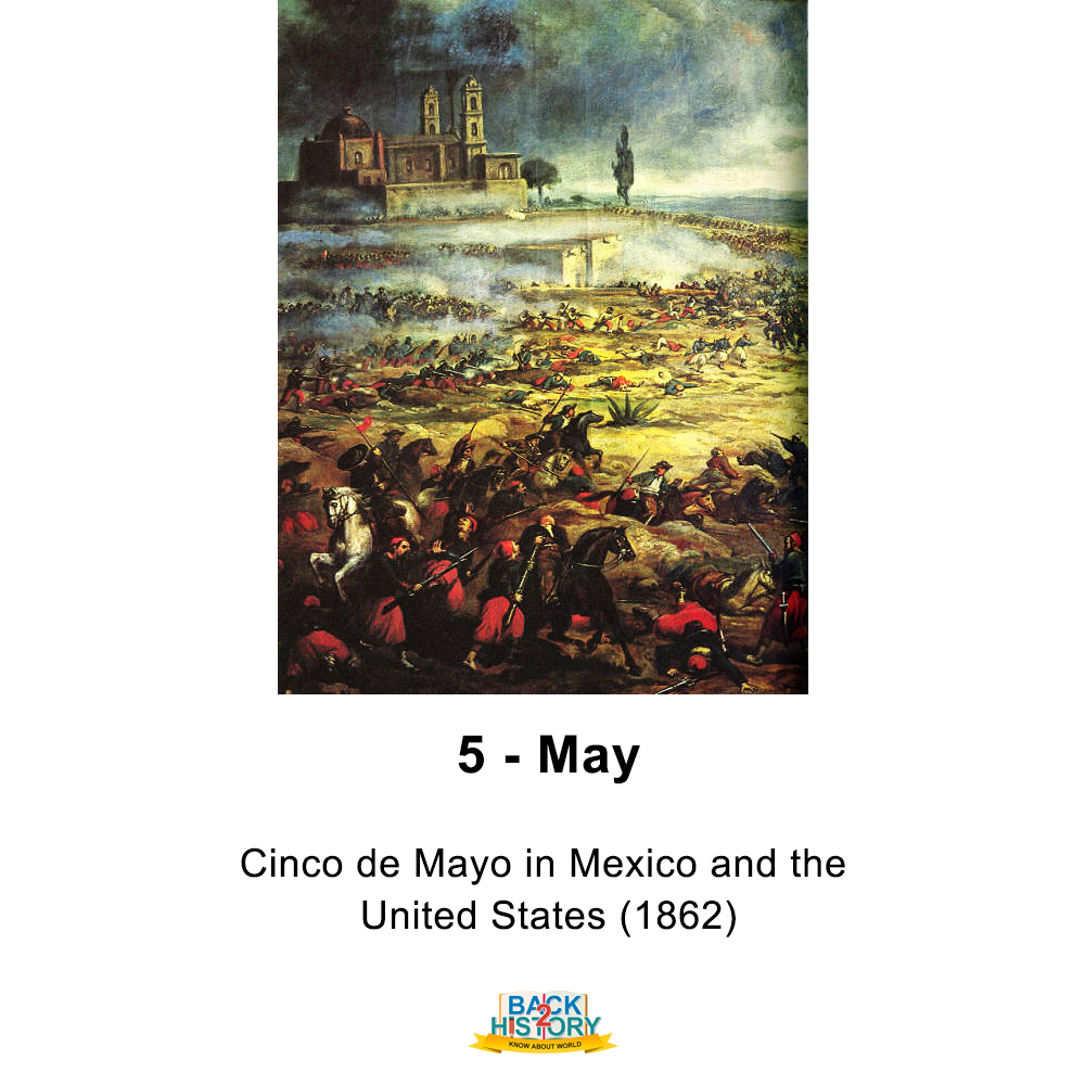 5 - May - Cinco de Mayo in Mexico and the United States (1862).  #History #Historymemes #WorldHistory #WorldHistorymemes #OnthisDay #OnthisDaymemes #TodaysSpecial #cincodemayo #Mexico #UnitesStates #Back_2_History #Back2History #backtohistorypic.twitter.com/iVjfdVfFac