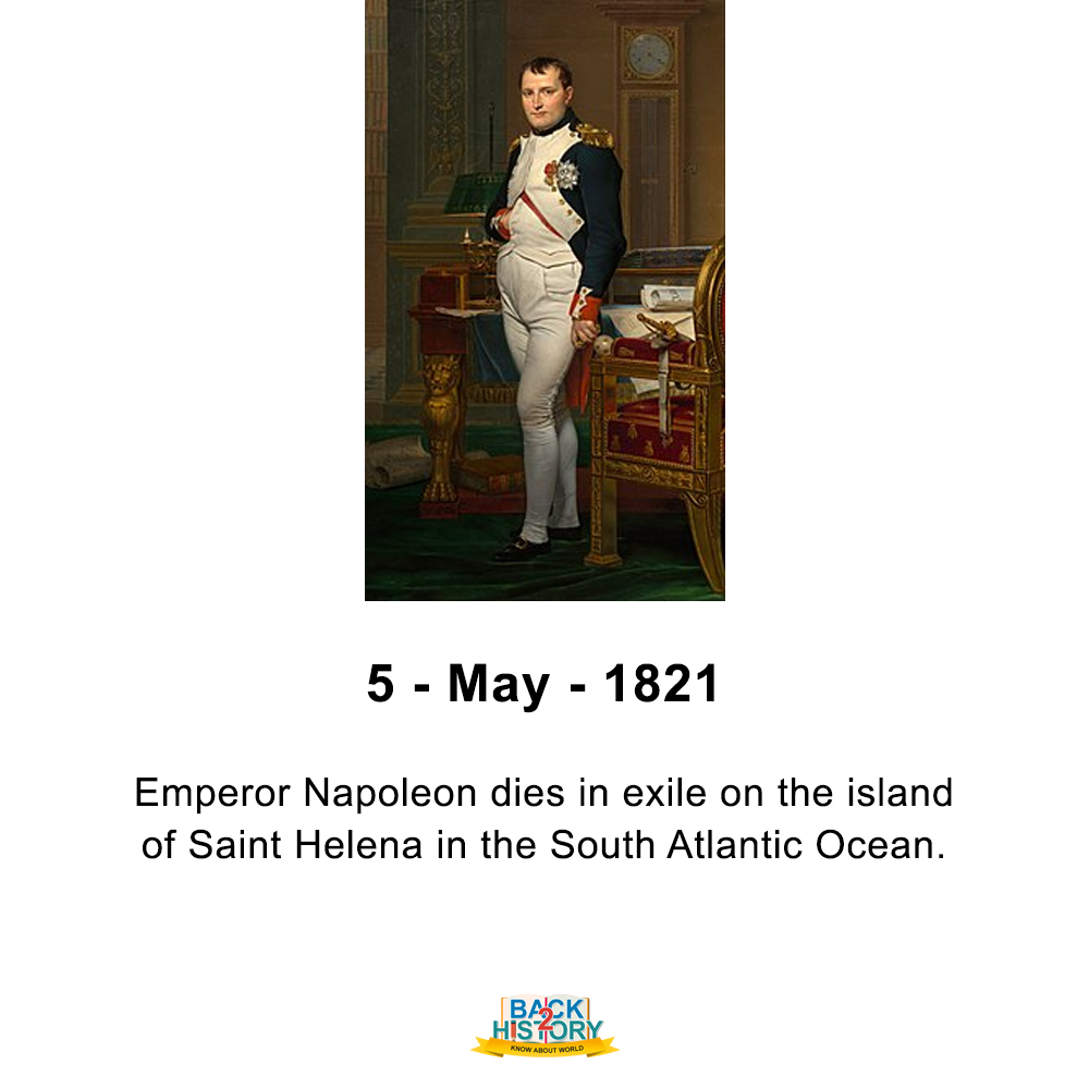 5 - May - 1821 – Emperor Napoleon dies in exile on the island of Saint Helena in the South Atlantic Ocean.  #History #WorldHistory #Historymemes #WorldHistorymemes #Napoleon #Emperor #Onthisday #OnthisdayinHistory #Back_2_History #Back2History #BacktoHistorypic.twitter.com/lrGzdvUyNn