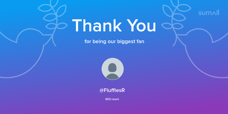 Our biggest fans this week: FluffiesR. Thank you! via https://t.co/OrbgBWfrSF https://t.co/EnC8fheijZ