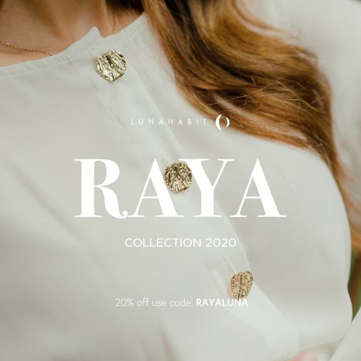 Luna Habit Raya Collection.  Get our new arrival for your special moments and enjoy 20% Off using code RAYALUNA  Visit
