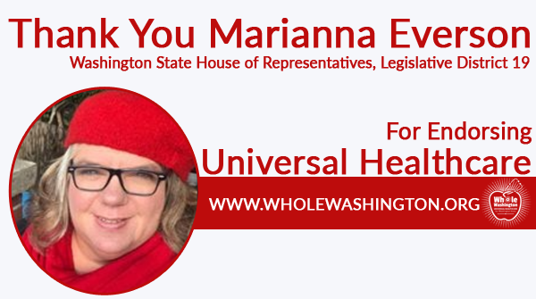 """""""When elected to the Washington State Legislature, my first order of business will be to sponsor Whole Washington Health Trust in the House because healthcare is a human right!"""" - Marianna Everson, Candidate for WA State House of Representatives, LD 19 #wholewashington @nursemana"""