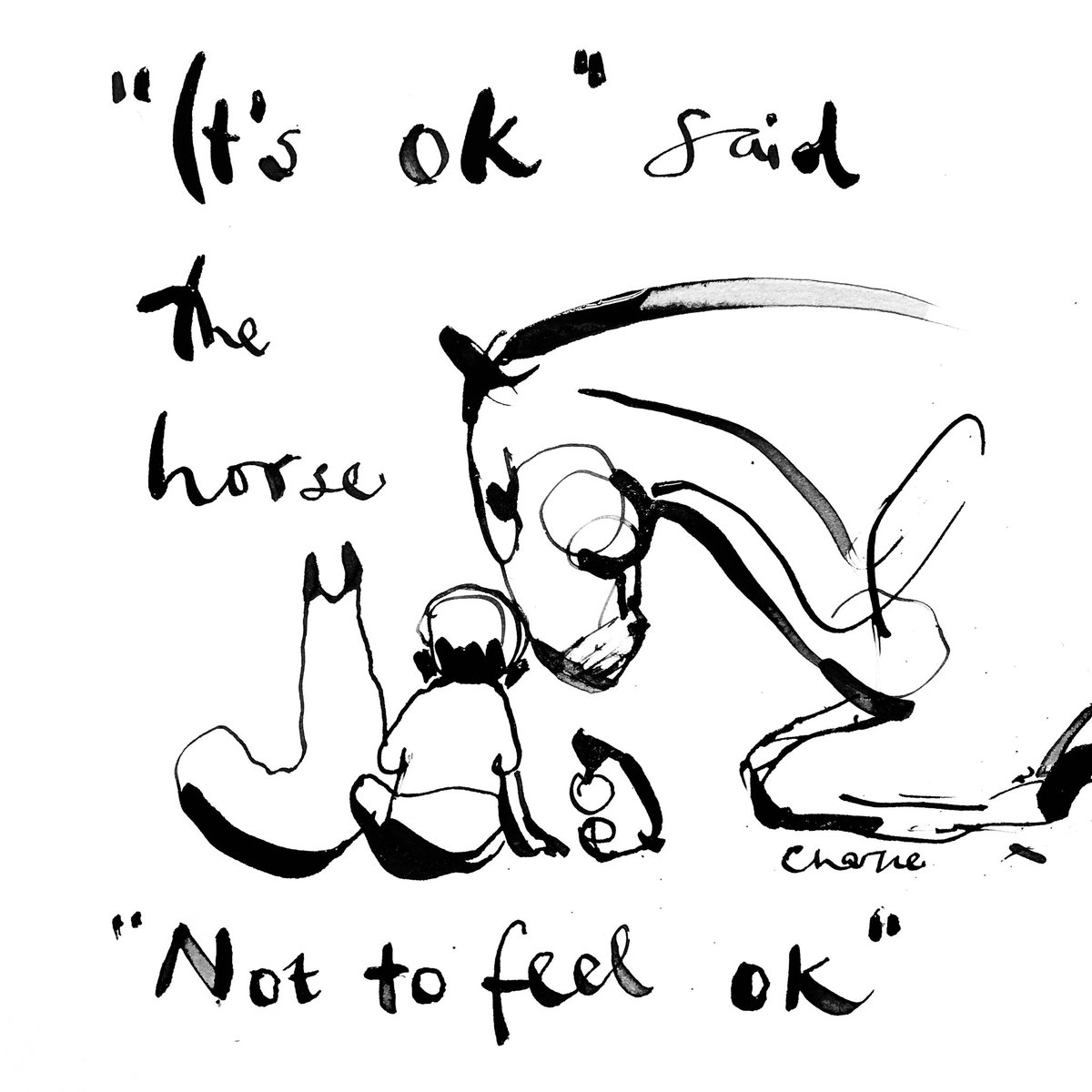 A nurse asked me to draw this for her team. I thought I'd post it here. It's a well known phrase but bears repeating.
