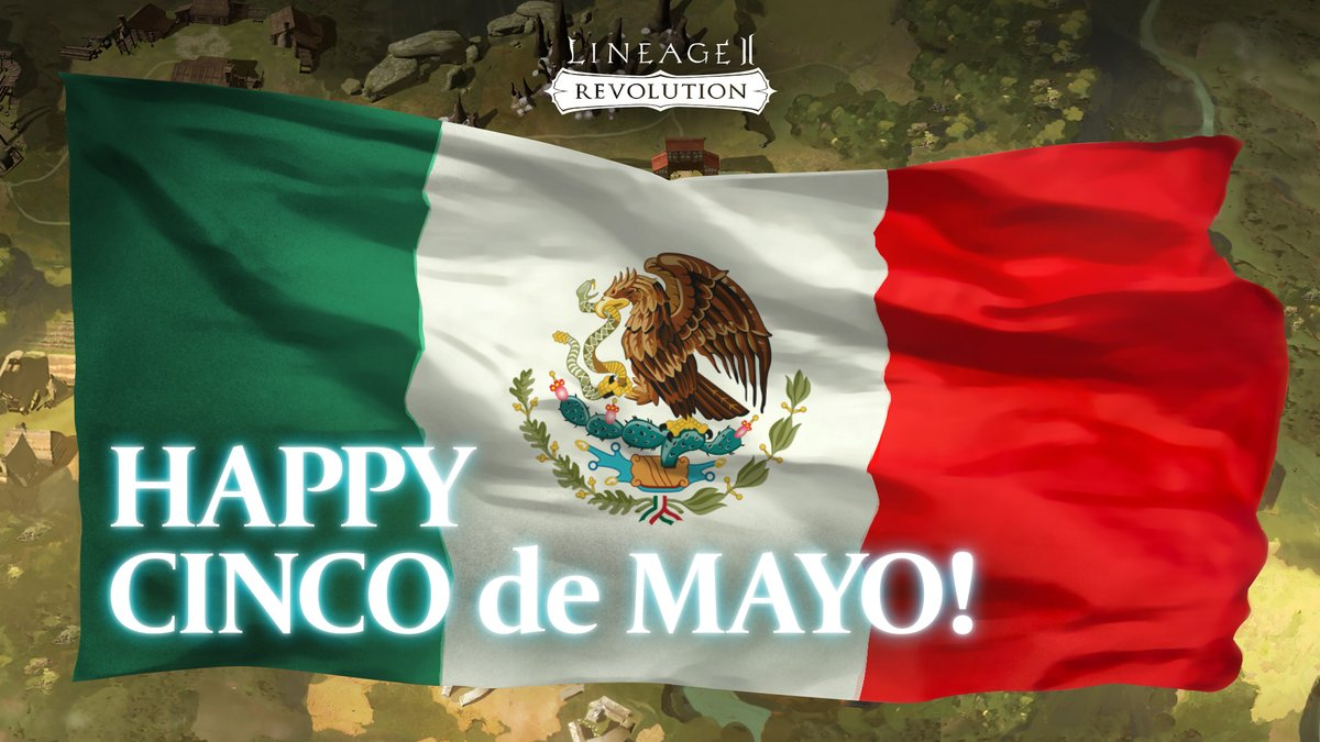 Hail Heroes,  All of us at Netmarble wish you a happy Cinco de Mayo! Thank you all for your support and please stay safe!  #Lineage2Revolution #CincodeMayo https://t.co/sanDVHlMaH