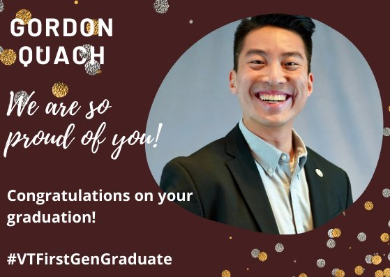 Beginning this week, @vt1stgen will celebrate our #FirstGenGraduates who are graduating this month!   VTFirstGenGraduate Spotlight: Gordon Quach, Industrial & Systems Engineering Major Congratulations Gordon!  #CelebrateFirstGen #firstgen #vt1stgen #FirstgenForward