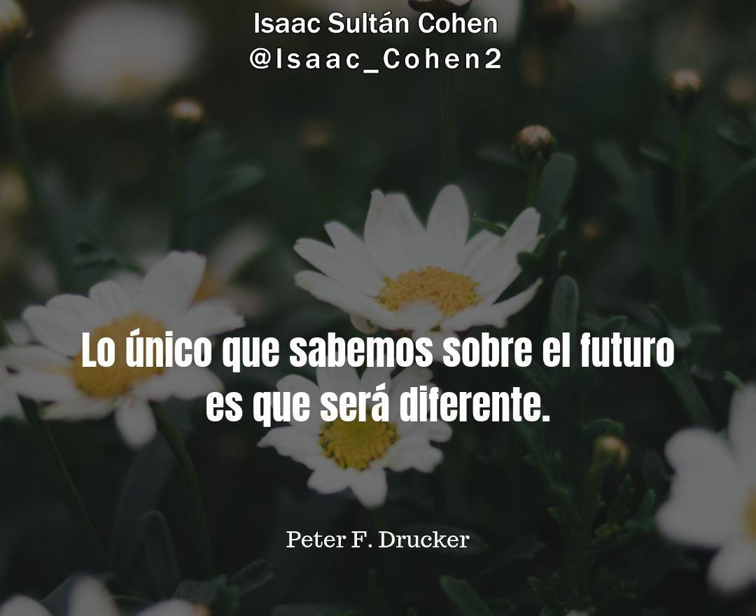 """""""Lo unico que sabemos sobre el #futuro es que sera #diferente"""" - Peter F. Drucker.  Isaac Sultan Cohen pic.twitter.com/BiY8oTUdZY"""