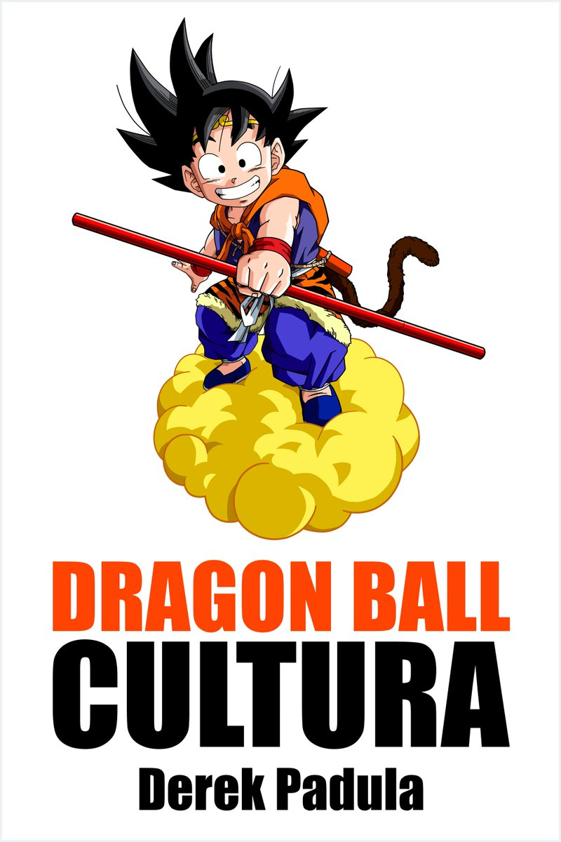 """Derek Padula on Twitter: """"Just finished formatting the intro and first  chapter of the Spanish ebook of Dragon Ball Cultura Volumen 2: Aventura,  with a translation by @MrKaytos. I'll be releasing it"""