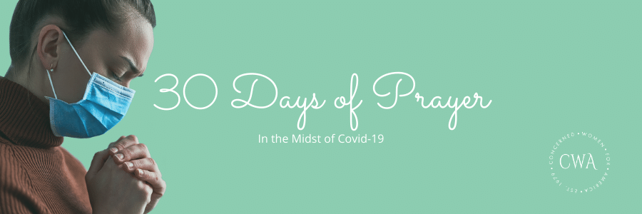 Prayer in the Midst of Covid19 - Day 30! Join us! @YWforA @PYNance #prayer #covid19 concernedwomen.org/day-30-a-praye…