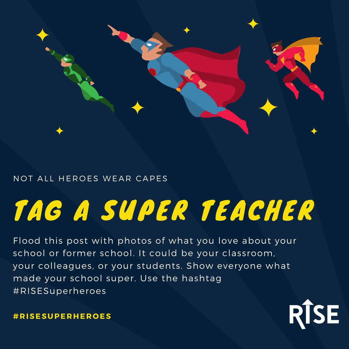 Flood this post with photos of what you love about your school or former school. It could be your classroom, your colleagues, or your students. Show everyone what made your school super. Use the hashtag #RISESuperheroes