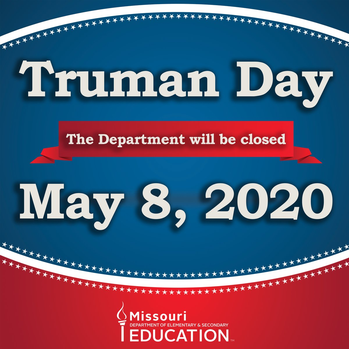 Friday, May 8 is a state holiday and DESE offices will be closed.