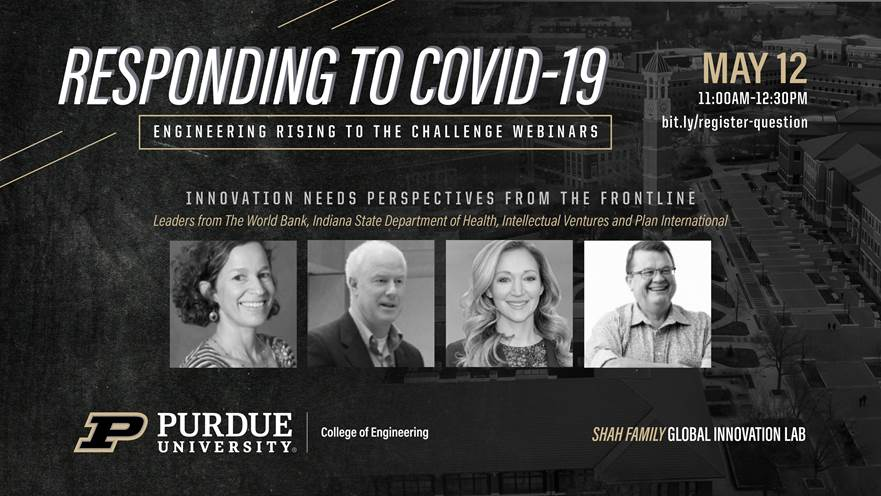 To support the work of those engaged in managing the current COVID 19 crisis, The Shah Family Global Innovation Lab will be hosting a webinar on May 12th from 11:00am to 12:30 pm. bit.ly/3diM7qK #coronavirus #COVID19 @PurdueEngineers @WorldBankLive @StateHealthIN