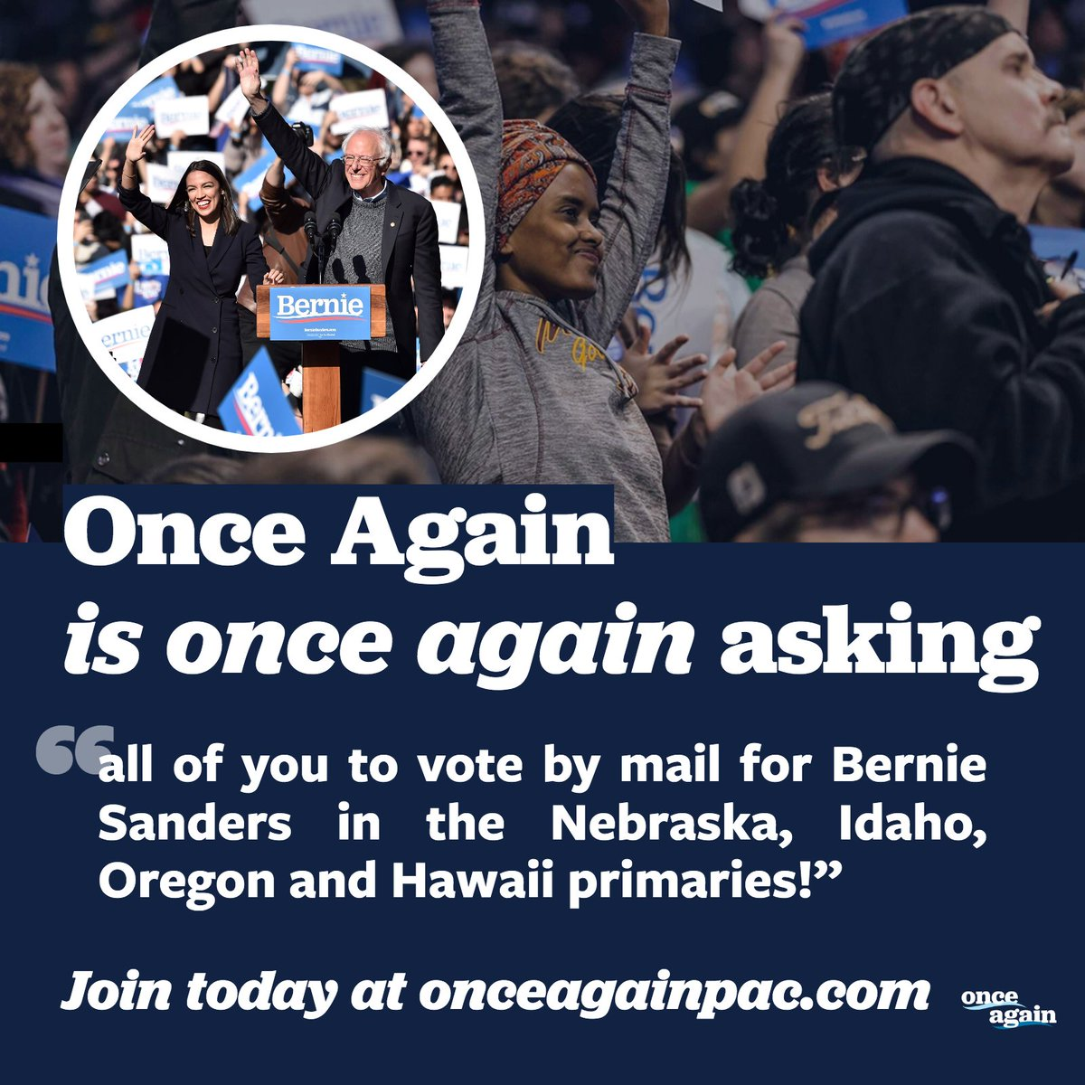 We are, #OnceAgain again, asking all of you to vote for Bernie Sanders in the Nebraska, Idaho, Oregon and Hawaii primaries.   This is your your franchise and we hope you will use it.👊