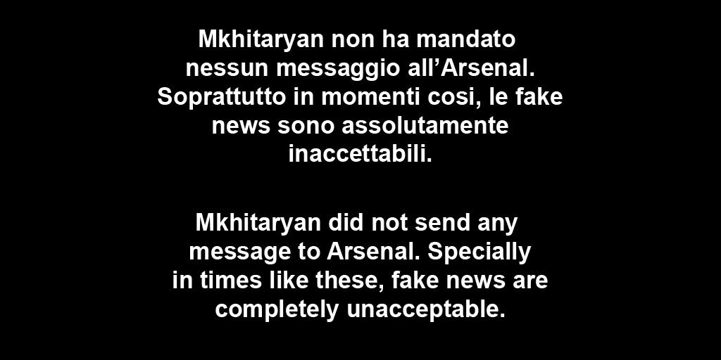 Mkhitaryan non ha mandato nessun messaggio all'Arsenal. Soprattutto in momenti cosi, le fake news sono assolutamente inaccettabili.  Mkhitaryan did not send any message to Arsenal. Specially in times like these, fake news are completely unacceptable. https://t.co/Fyh35MdO9D